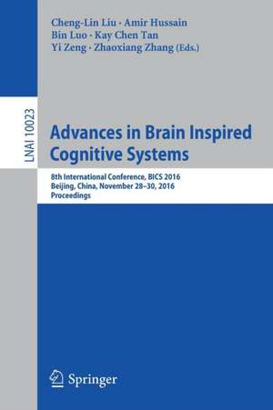 Advances in Brain Inspired Cognitive Systems: 8th International Conference, BICS 2016, Beijing, China, November 28-30, 2016, Proceedings de Cheng-Lin Liu