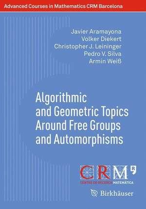 Algorithmic and Geometric Topics Around Free Groups and Automorphisms de Javier Aramayona