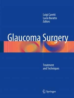 Glaucoma Surgery : Treatment and Techniques de Luigi Caretti