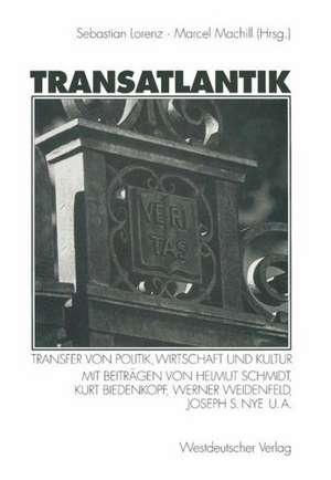Transatlantik: Transfer von Politik, Wirtschaft und Kultur de Sebastian Lorenz