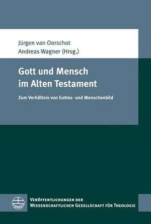 Gott und Mensch im Alten Testament