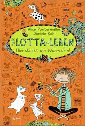 Mein Lotta-Leben 03. Hier steckt der Wurm drin! de Alice Pantermüller