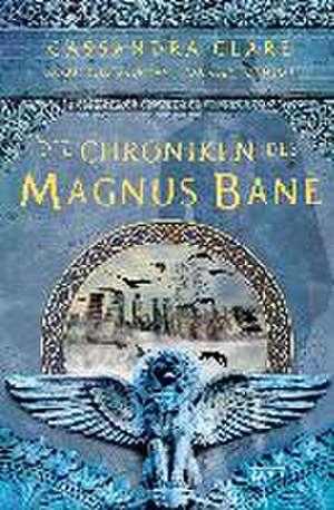 Die Chroniken des Magnus Bane de Cassandra Clare