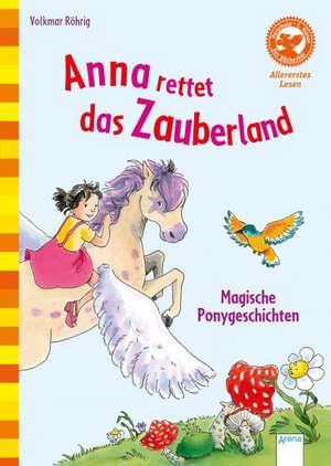 Anna rettet das Zauberland. Magische Ponygeschichten