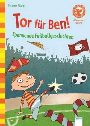 Tor fuer Ben! Spannende Fussballgeschichten