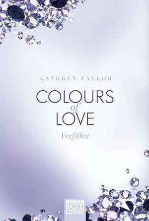 Colours of Love 04. Verfuehrt