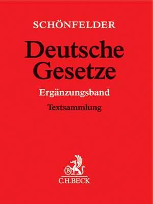 Deutsche Gesetze Ergänzungsband (mit Fortsetzungsnotierung). Inkl. 60. Ergänzungslieferung de Heinrich Schönfelder