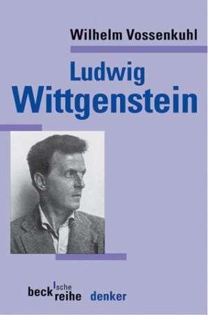 Ludwig Wittgenstein de Wilhelm Vossenkuhl