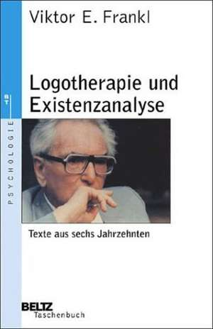 Logotherapie und Existenzanalyse de Viktor E. Frankl