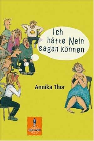 Ich hätte Nein sagen können de Annika Thor