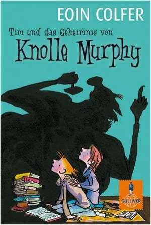 Tim und das Geheimnis von Knolle Murphy. Band 1 de Eoin Colfer