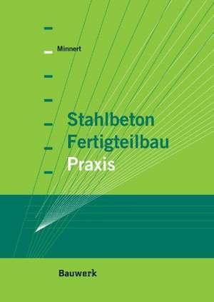 Stahlbeton-Fertigteilbau-Praxis