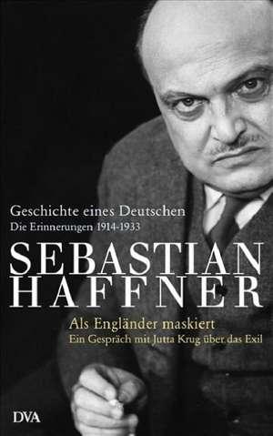 Geschichte eines Deutschen. Als Englaender maskiert