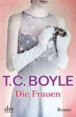 Die Frauen de Tom Coraghessan Boyle