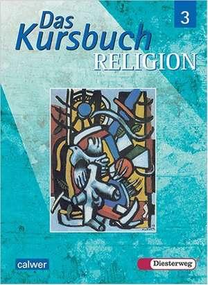 Das Kursbuch Religion 3. Schuelerband