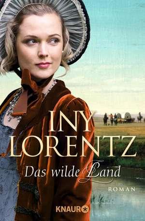 Das wilde Land de Iny Lorentz