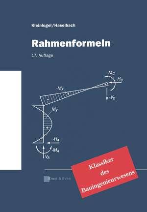 Rahmenformeln: Klassiker im Bauwesen de Adolf Kleinlogel