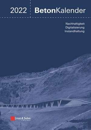 Beton–Kalender 2022: Schwerpunkte: Instandsetzung, Beton und Digitalisierung de Konrad Bergmeister