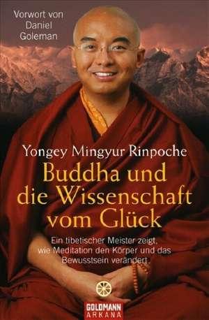 Buddha und die Wissenschaft vom Glück de Mingyur Rinpoche