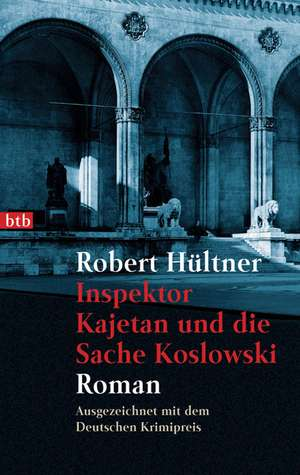 Inspektor Kajetan und die Sache Koslowski de Robert Hültner