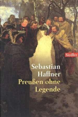 Preußen ohne Legende de Sebastian Haffner