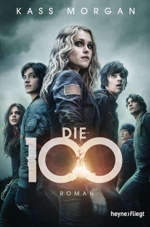 Die 100 Band 1 de Kass Morgan