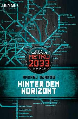 Metro 2033. Hinter dem Horizont