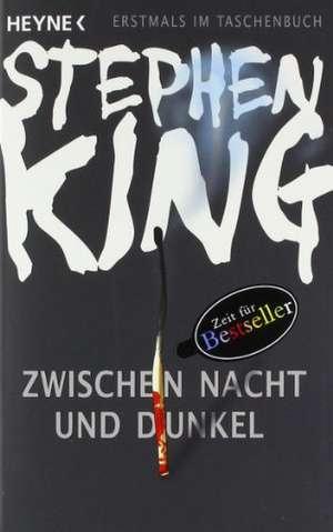 Zwischen Nacht und Dunkel de Stephen King