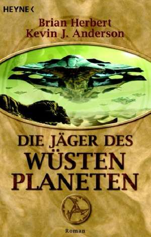 Der Wuestenplanet 07. Die Jaeger des Wuestenplaneten