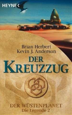 Der Wuestenplanet - Die Legende 02. Der Kreuzzug