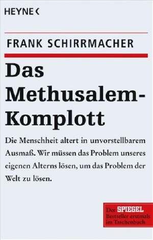 Das Methusalem-Komplott de Frank Schirrmacher