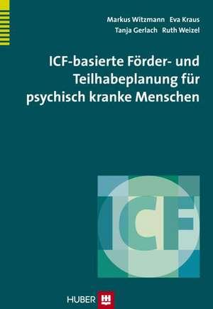 ICF-basierte Foerder- und Teilhabeplanung fuer psychisch kranke Menschen