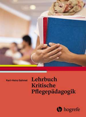 Lehrbuch Kritische Pflegepaedagogik
