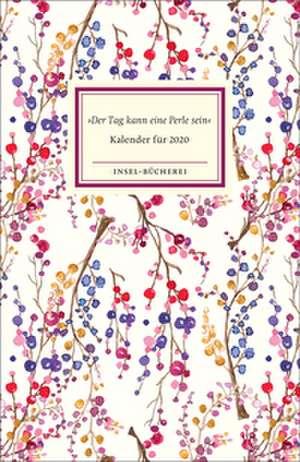 »Der Tag kann eine Perle sein« - Kalender für das Jahr 2020 de Matthias Reiner