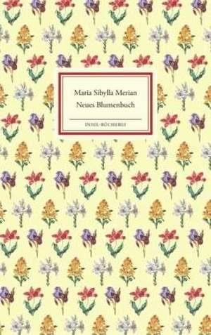 Neues Blumenbuch de Maria Sibylla Merian