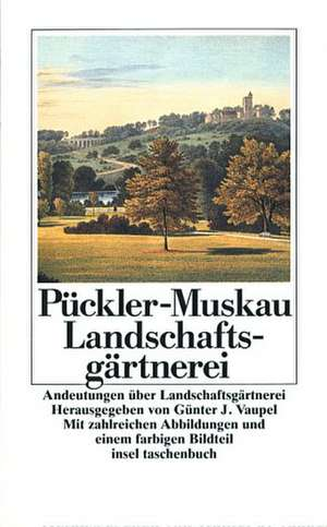 Andeutungen über Landschaftsgärtnerei de Günter Vaupel