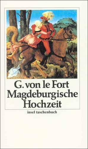 Die Magdeburgische Hochzeit de Gertrud Von Le Fort