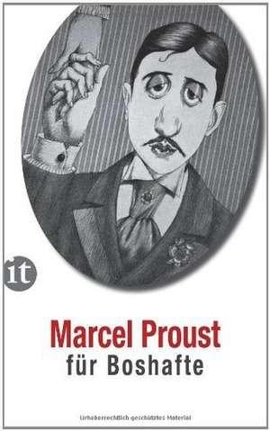 Proust für Boshafte de Marcel Proust