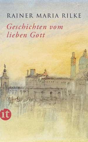 Geschichten vom lieben Gott de Rainer Maria Rilke