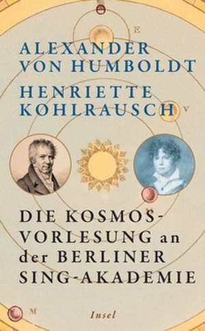 Die Kosmos-Vorlesung an der Berliner Sing-Akademie de Alexander Von Humboldt