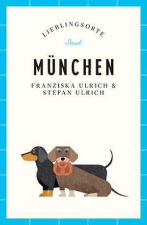 München - Lieblingsorte de Stefan Ulrich