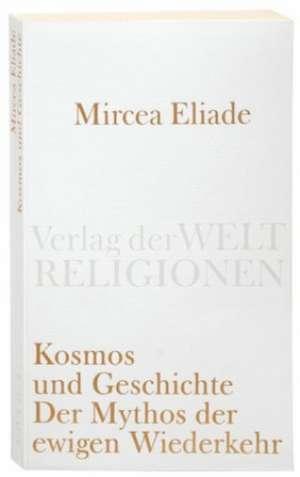 Kosmos und Geschichte de Mircea Eliade