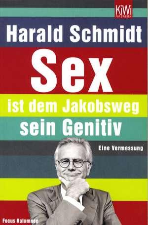 Sex ist dem Jakobsweg sein Genitiv de Harald Schmidt
