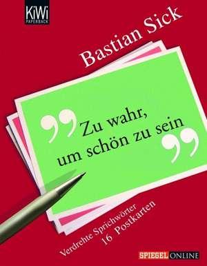 Zu wahr, um schön zu sein. 16 Postkarten de Bastian Sick