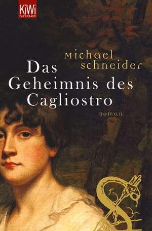Das Geheimnis des Cagliostro de Michael Schneider