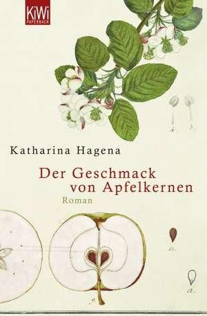 Der Geschmack von Apfelkernen de Katharina Hagena