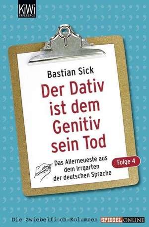 Der Dativ ist dem Genitiv sein Tod 04 de Bastian Sick