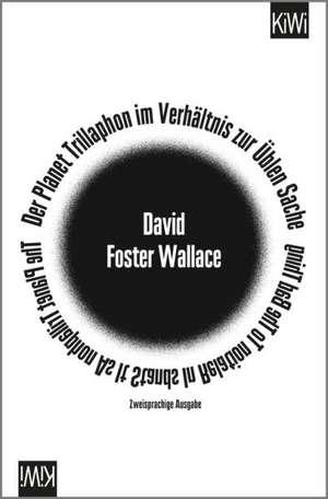 Der Planet Trillaphon im Verhältnis zur Üblen Sache de David Foster Wallace