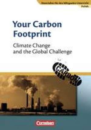 Materialien für den bilingualen Unterricht 8. Schuljahr. Your Carbon Footprint - Climate Change and the Global Challenge de Johannes Zieger