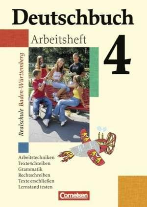 Deutschbuch 4. Arbeitsheft mit Loesungen. Realschule. Baden-Wuerttemberg. Neue Rechtschreibung